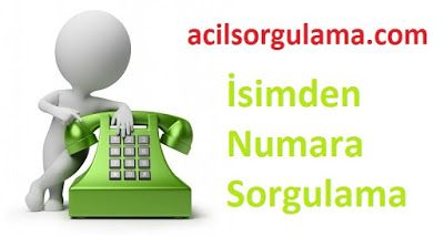 http://www.acilsorgulama.com/2016/02/isimden-numara-sorgulama.html