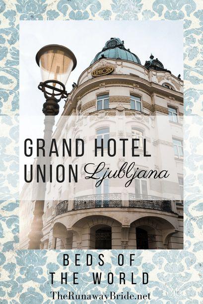 Beds of The World | Grand Hotel Union, Ljubljana,…