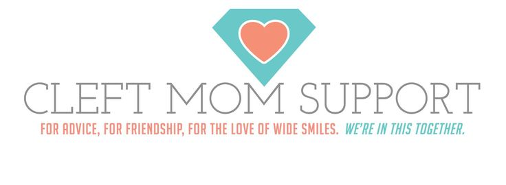 Join the Cleft Mom Support facebook page for cleft moms, dads, and grandparents!