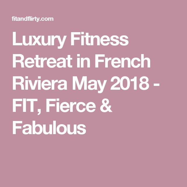 Luxury Fitness Retreat in French Riviera May 2018 - FIT, Fierce & Fabulous