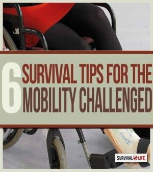 6 Prepping Tips for the Mobility Challenged | Preparedness Strategies And Guide When SHTF By Survival Life http://survivallife.com/2015/01/15/prepping-mobility-challenged/
