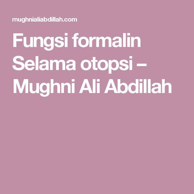 Fungsi formalin Selama otopsi – Mughni Ali Abdillah