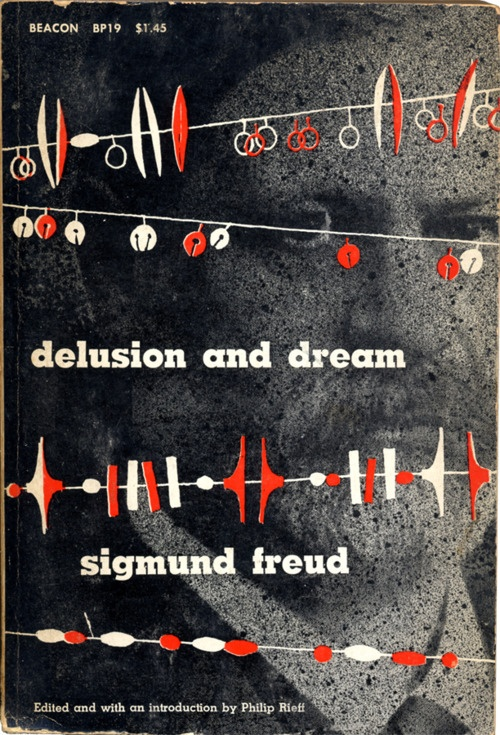 Delusion And Dream by Sigmund Freud    Cover design by R.J. Christensen • Beacon Press, 1956Cover Design, Freud Covers, Book Illustration Design, Types Design, Graphics Design, Covers Design, Book Covers, Book Reading, Sigmund Freud