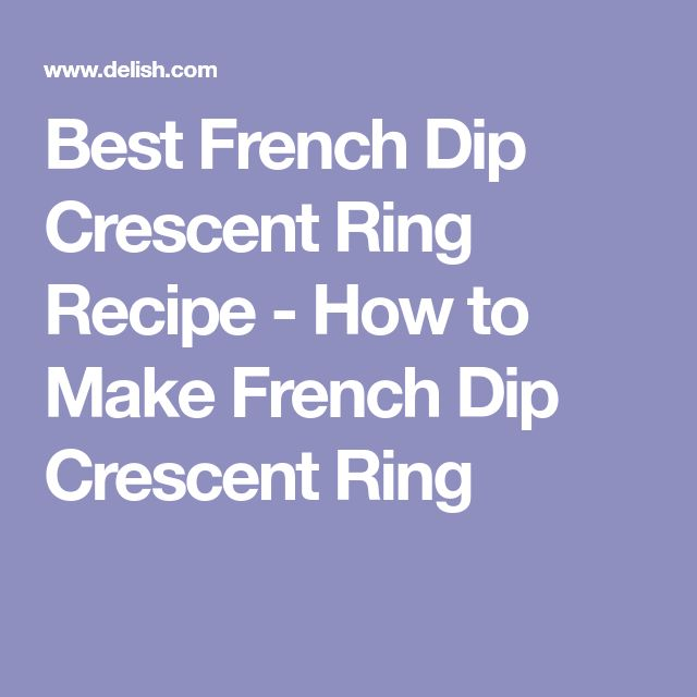 Best French Dip Crescent Ring Recipe - How to Make French Dip Crescent Ring