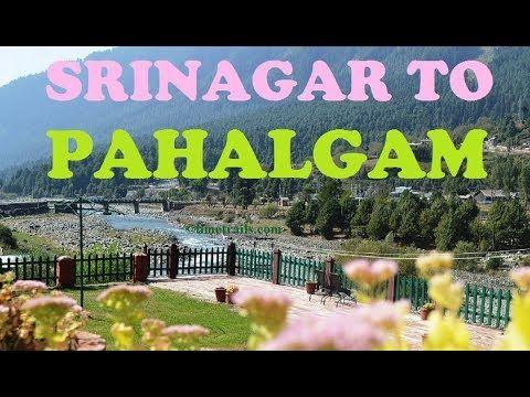 Srinagar To Pahalgam By Road Full Video 2018  Kashmir Tourism | पहलगाम श...