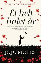 Et helt halvt år - Jojo Moyes Elisabeth Haukeland