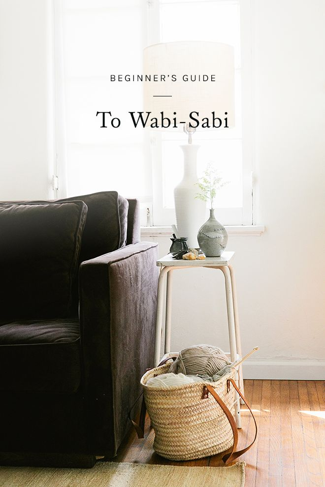 a wabi sabi approach to life isn't about living carelessly so much as it is about appreciating those things in life that exist organically. click through for a few tips for incorporating wabi-sabi into your everyday.