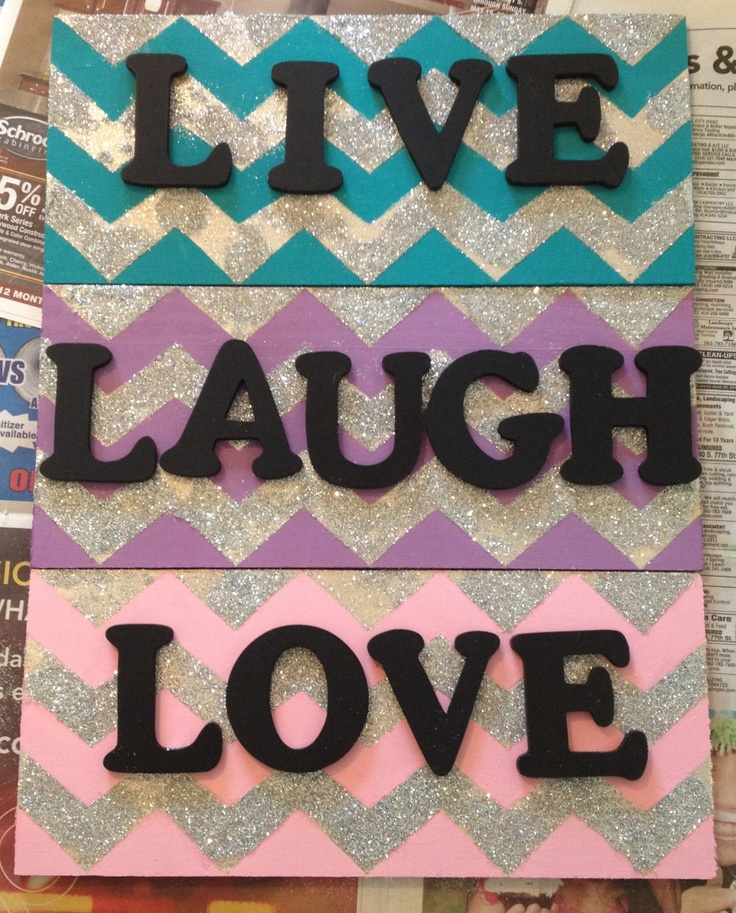 Diy Chevron Glitter Live Laugh Love Crafts Pinterest