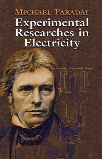 'Experimental Researches in Electricity' by Michael Faraday  (Author)  #Great #World #Science #Classics #Books #Western #Canon