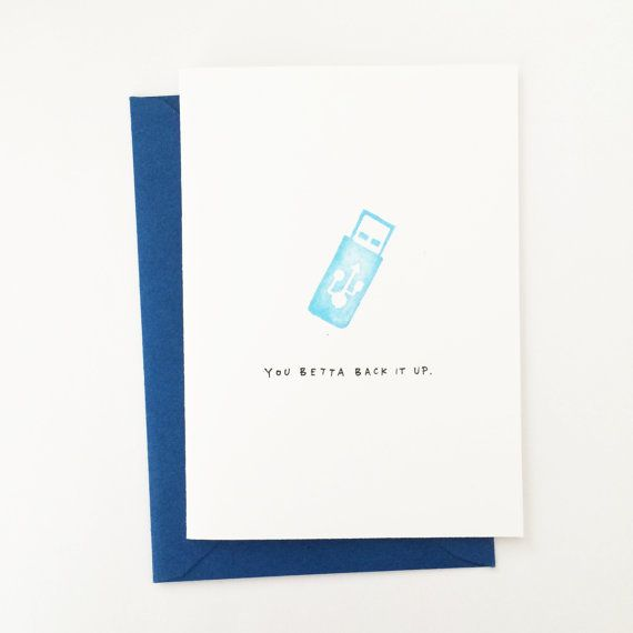 "You Betta Back It Up. USB Flash Drive Greeting by ShopHolepunch  ""You Betta Back It Up."" hand-lettered greeting card, made with hand-carved stamp and blue ink. Blank inside.  4-bar folded card (3 1/2"" x 4 7/8"") and envelope (3 5/8"" x 5 1/8"")."