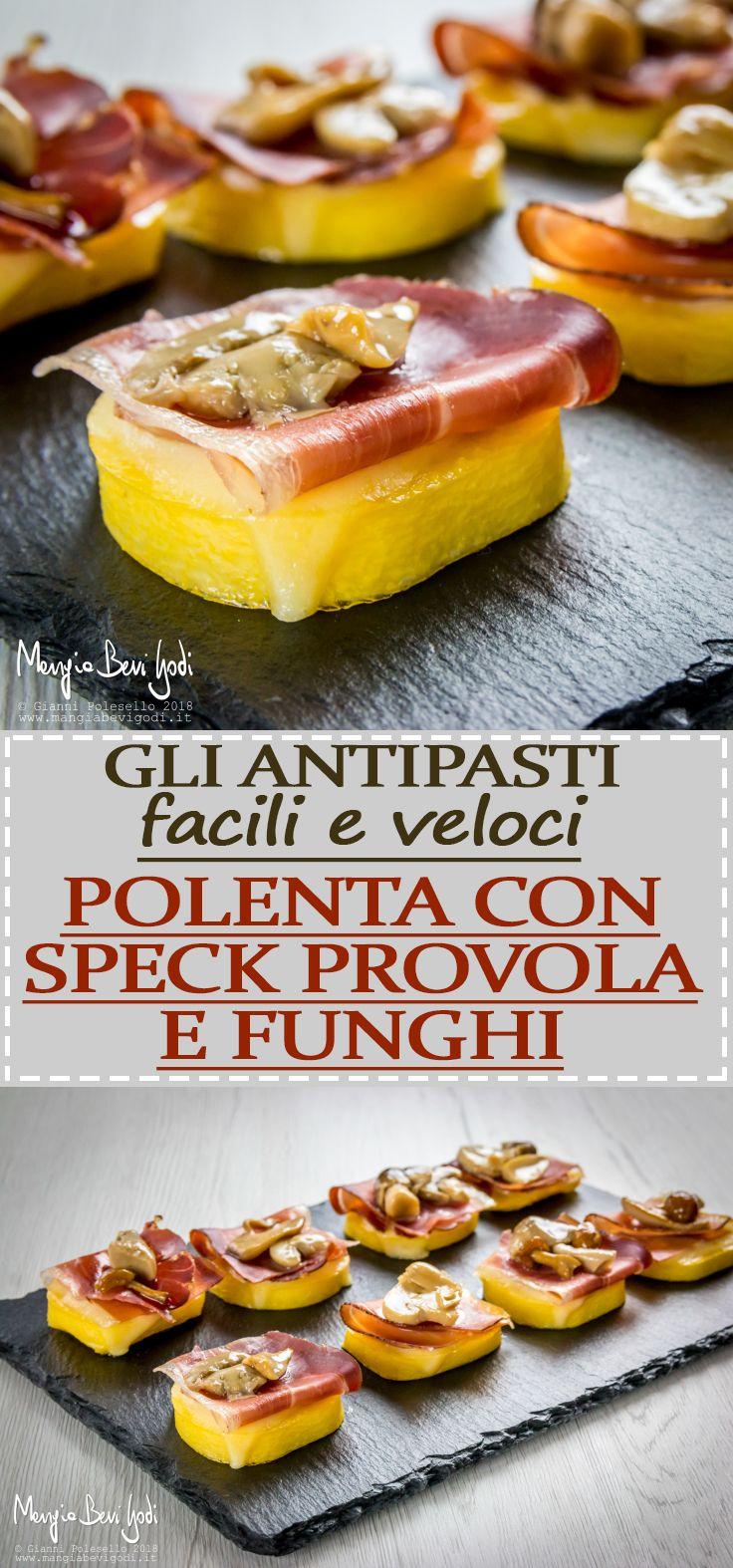 La (video) ricetta di un'antipasto facile e veloce a base di polenta, speck, provola e funghi.