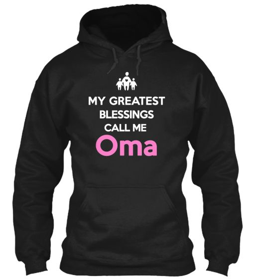 My Greatest Blessings Call Me Oma | Teespring