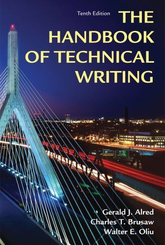 Handbook of Technical Writing, Tenth Edition by Gerald J. Alred. Save 34 Off!. $31.67. Publisher: St. Martin's Press; Tenth Edition, Revised Edition edition (November 22, 2011). 624 pages. Edition - Tenth Edition, Revised Edition. Publication: November 22, 2011