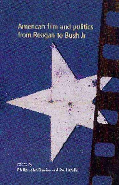 American Film and Politics from Reagan to Bush Jr