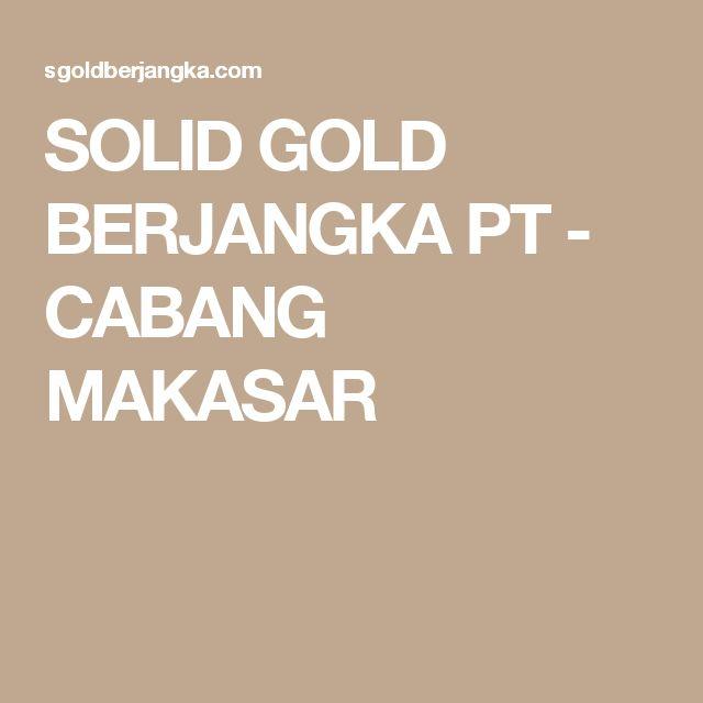 SOLID GOLD BERJANGKA PT - CABANG MAKASAR