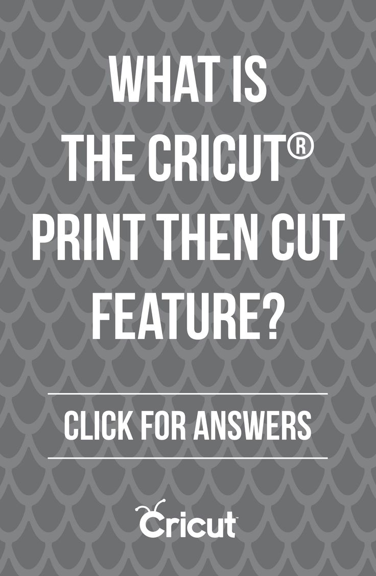 Cricut Print then Cut Frequently Asked Questions: What is the Cricut Print then Cut Feature?