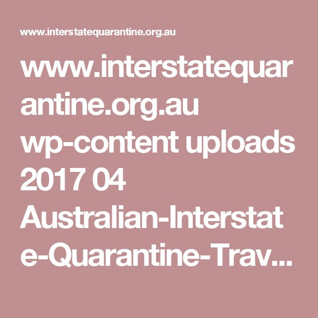 www.interstatequarantine.org.au wp-content uploads 2017 04 Australian-Interstate-Quarantine-Travellers-guide-26.04.17.pdf