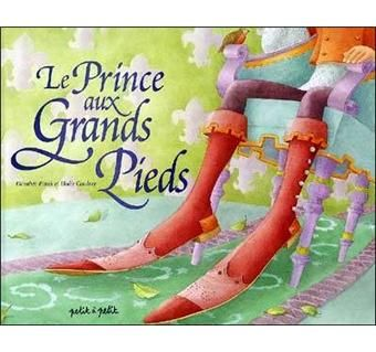 Le Prince aux Grands Pied illustrated by Elodie Coudray.