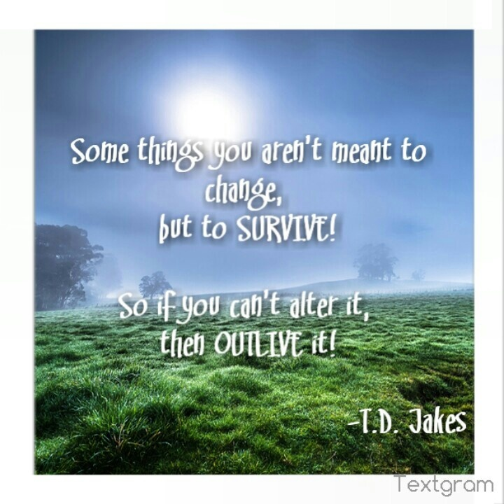 Quoted from the T.D. Jakes devotional & journal