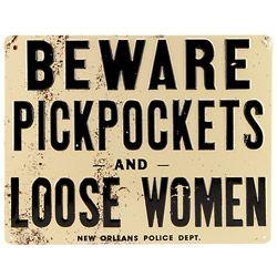 Beware Pickpockets and Loose Women Tin Bar Sign, $15.95