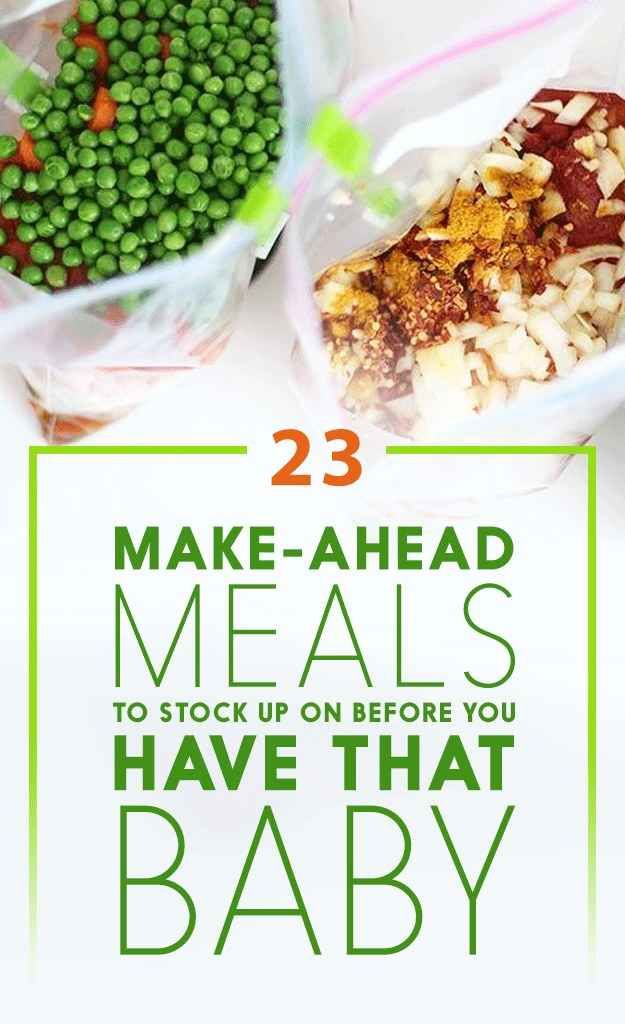 23 Make-Ahead Meals To Prep Before You Have That Baby - I'm not prego but there are good ideas here!