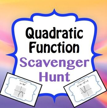 Quadratic/Parabola Function Graph Scavenger Hunt | Math to the Core