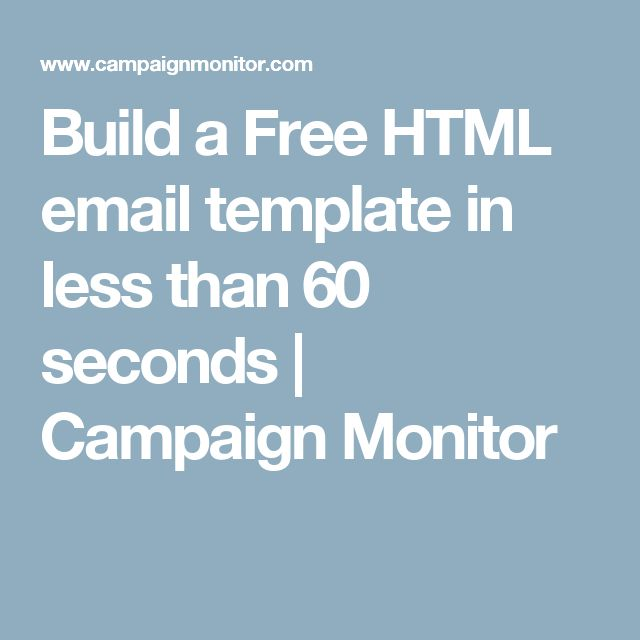 Build a Free HTML email template in less than 60 seconds | Campaign Monitor