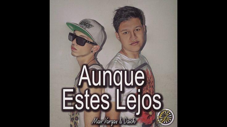 Aunque Estes Lejos - Max Vargas & Daick | Rap Triste