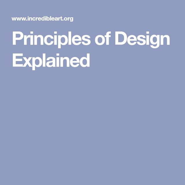 Principles of Design Explained