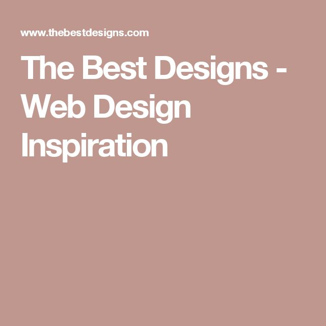 The Best Designs - Web Design Inspiration