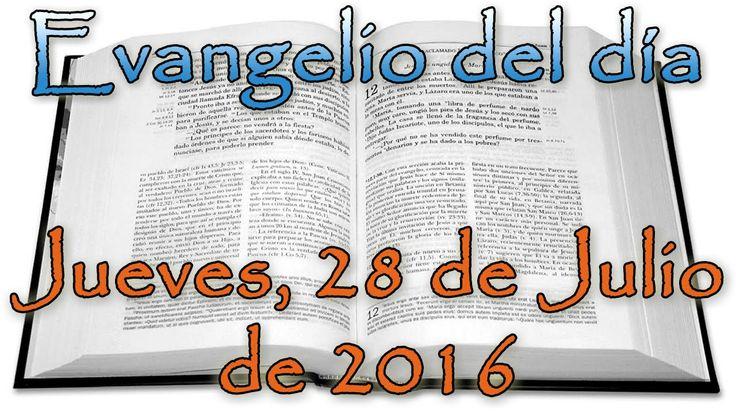 Evangelio del día (Jueves, 28 de Julio de 2016)
