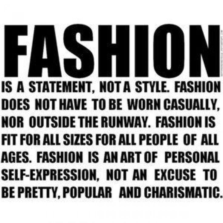 Fashion Is A Statement It Is An Art Of Personal Expression What Does Fashion Mean To You