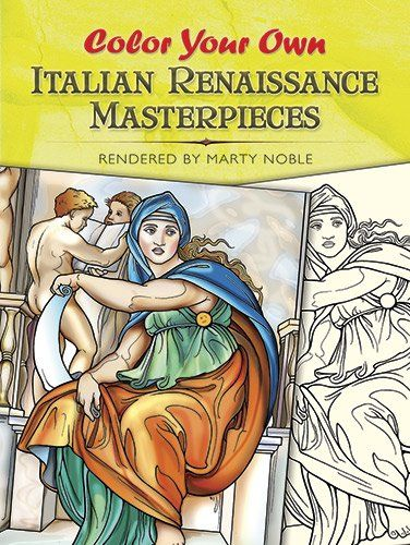 Color Your Own Italian Renaissance Masterpieces Dover Art Coloring Book By Marty Noble