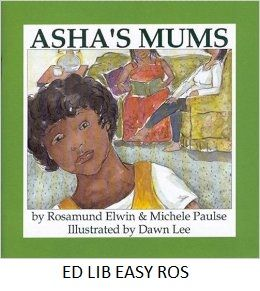 Asha's Mums - by Rosamund Elwin and Michele Paulse, illustrated by Dawn Lee.
