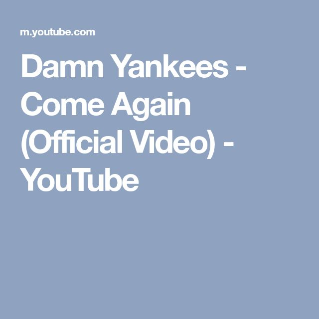 Damn Yankees - Come Again (Official Video) - YouTube