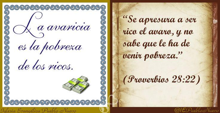 """Refrán: """"La avaricia es la pobreza de los ricos."""" Proverbio: """"Se apresura a ser rico el avaro, Y no sabe que le ha de venir pobreza."""" (Proverbios 28:22)  http://iglesiapueblonuevo.es/index.php?codigo=3156 #RefranesYProverbios #Refranes #Dichos #Proverbios #RefranesYBiblia #Biblia #Avaricia #Riqueza #Pobreza #LoQueDeVerdadImporta #FilosofiaDeVida"""