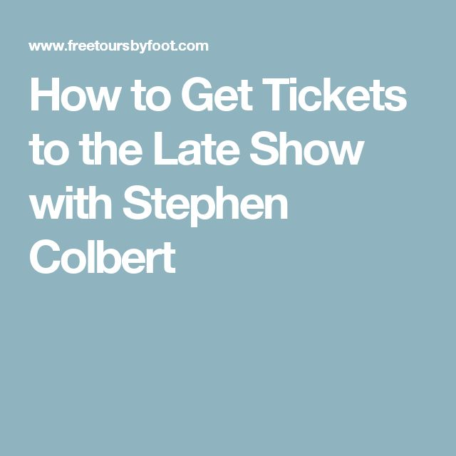 How to Get Tickets to the Late Show with Stephen Colbert