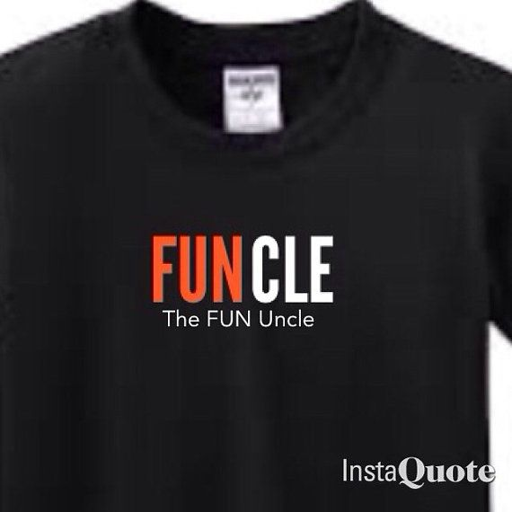 FUNCLE The FUN Uncle Black t shirt with text by YRUInk on Etsy or  To purchase email at yruink@gmail.com for an invoice.