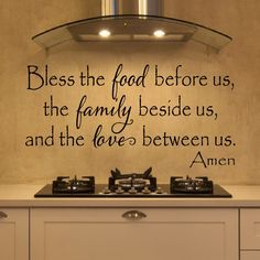 Bless the food before us, the family beside us, and the love between us. Amen A beautiful wall decal to add some love and character to your kitchen, dining room, or restaurant. Can be made with or wit