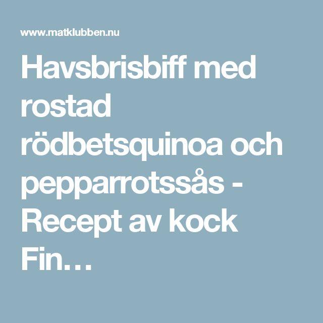 Havsbrisbiff med rostad rödbetsquinoa och pepparrotssås - Recept av kock Fin…