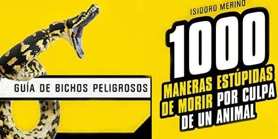 Portada del libro de Isidoro Merino. '1000 MANERAS ESTÚPIDAS DE MORIR POR CULPA DE UN ANIMAL'.