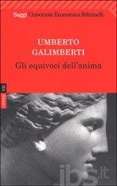 Opere. Vol. 7: Gli equivoci dell'anima., Galimberti Umberto