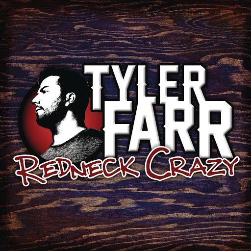 Tyler Farr - Redneck Crazy -