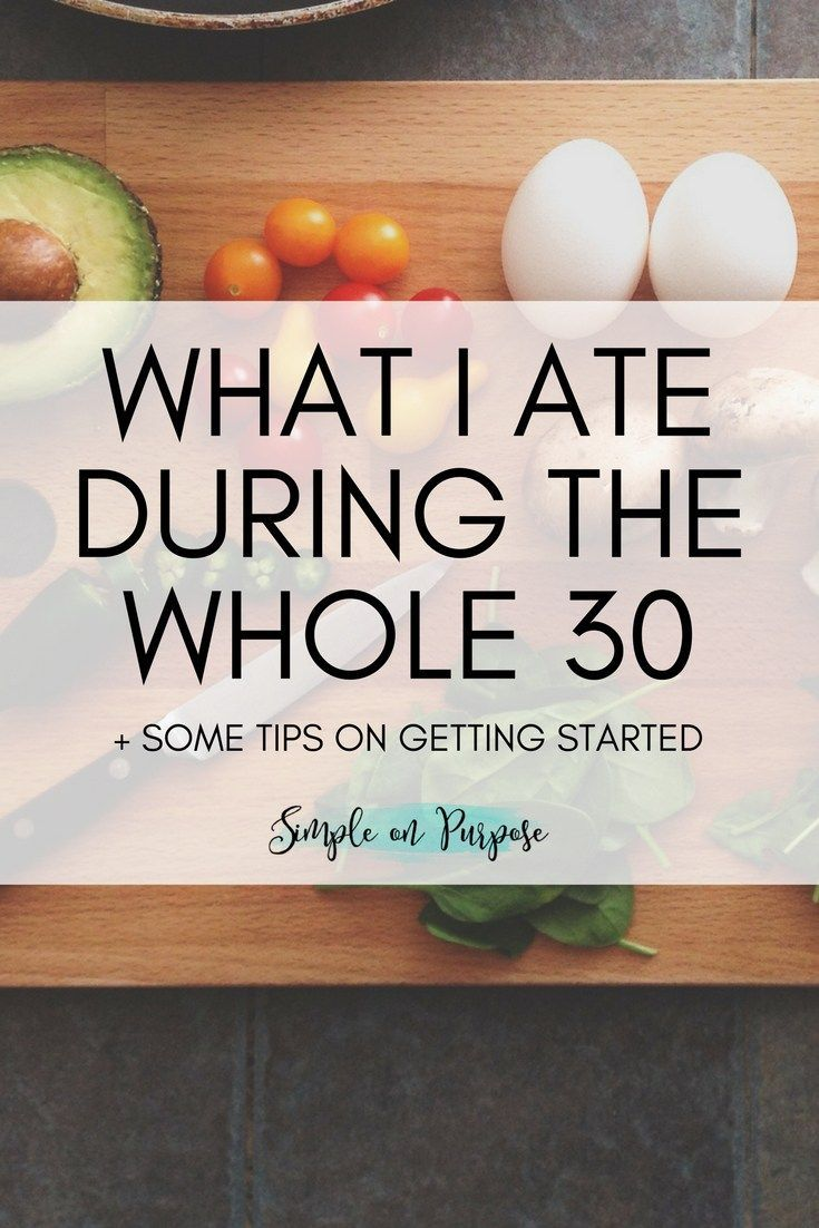 What I Ate During the Whole 30, what I loved the most and some tips on getting started #mealideas #whole30
