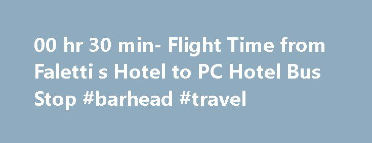 00 hr 30 min- Flight Time from Faletti s Hotel to PC Hotel Bus Stop #barhead #travel http://travel.remmont.com/00-hr-30-min-flight-time-from-faletti-s-hotel-to-pc-hotel-bus-stop-barhead-travel/  #flight hotel # Flight Time Summary and More Information You queried for Faletti's Hotel to PC Hotel Bus Stop flight time Your Flight Time Calculations Start at Faletti's Hotel, Lahore, Pakistanpc hotel lahore . It Ends at PC Hotel Bus Stop, Mall Rd, Lahore, Pakistan Do you want to know the road…