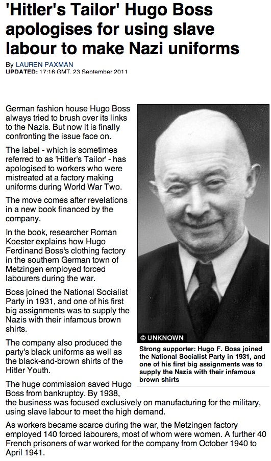 'Hitler's Tailor' Hugo Boss apologises for using slave labour to make Nazi uniforms [Mail Online] ➤ http://www.dailymail.co.uk/femail/article-2040943/Hitlers-Tailor-Hugo-Boss-apologises-using-slave-labour-make-Nazi-uniforms.html ②⓪①② ①② ②① #History