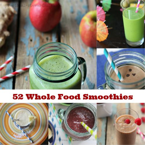 52 Clean-Eating Whole Food Smoothies-52 Fun and Tasty Variations!
