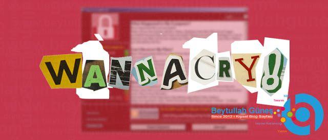 WannaCry Nedir korunma yöntemleri nelerdir