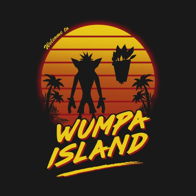 WELCOME TO WUMPA ISLAND T-Shirt - Crash Bandicoot T-Shirt is $11 today at Ript!