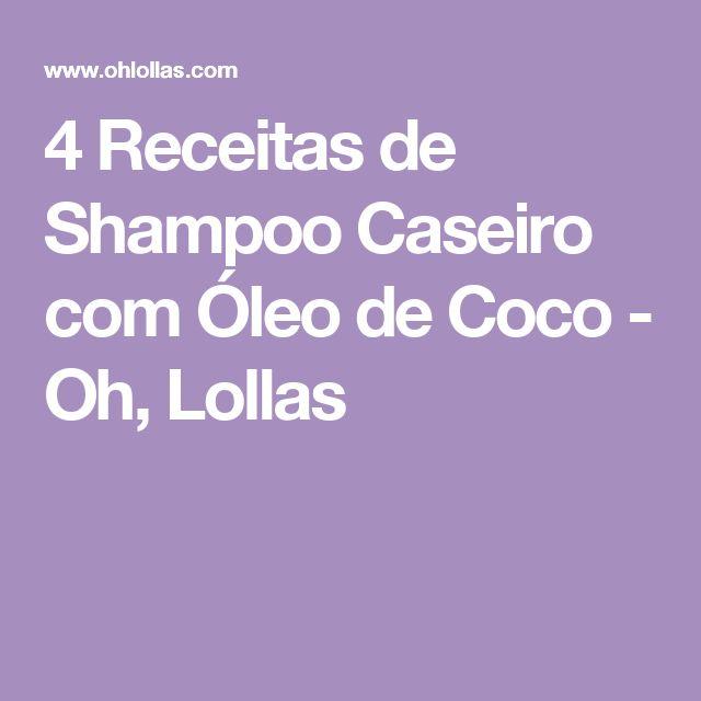 4 Receitas de Shampoo Caseiro com Óleo de Coco - Oh, Lollas